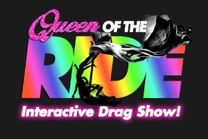 Queen of THE RIDE - Interactive Drag Show Logo